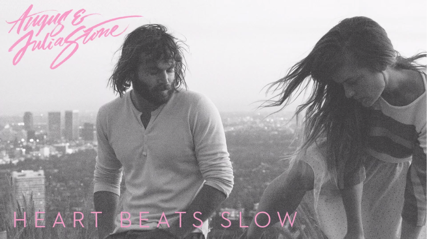 angus & julia stone heart beats slow
